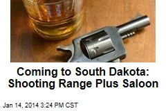 Coming to South Dakota: Shooting Range Plus Saloon