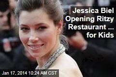 Jessica Biel Opening Ritzy Restaurant ... for Kids