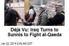 Déjà Vu: Iraq Turns to Sunnis to Fight al-Qaeda