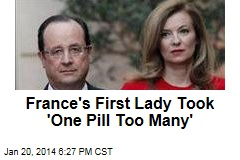 France's First Lady Took 'One Pill Too Many'