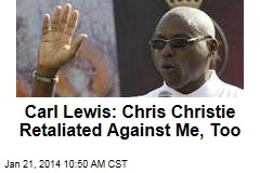 Carl Lewis: Chris Christie Retaliated Against Me, Too