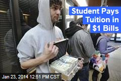 Student Pays Tuition in $1 Bills