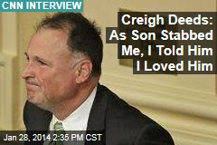 Creigh Deeds: As Son Stabbed Me, I Told Him I Loved Him
