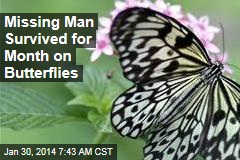 Lost Hiker Survives for Month on Butterflies