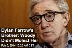 Dylan Farrow's Brother: Woody Didn't Molest Her