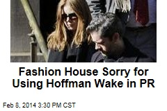 Fashion House Sorry for Using Hoffman Wake in PR