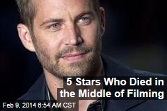 5 Stars Who Died in the Middle of Filming