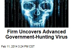 Firm Uncovers Advanced Government-Hunting Virus