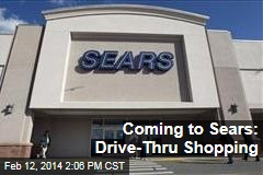 Coming to Sears: Drive-Thru Shopping