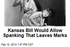 Kansas Bill Would Allow Spanking That Leaves Marks