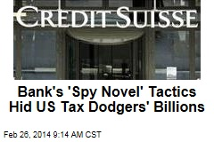 Bank's 'Spy Novel' Tactics Hid US Tax Dodgers' Billions