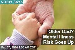 Mental Illness Risk Linked to Father's Age