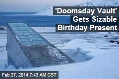 'Doomsday Vault' Gets Sizable Birthday Present