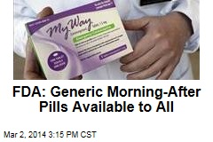 FDA: Generic Morning-After Pills Available to All