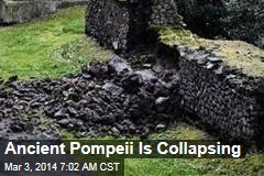 Ancient Pompeii Is Collapsing