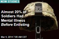 Almost 20% of Soldiers Had Mental Illness Before Enlisting