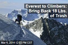 Everest to Climbers: Bring Back 18 Lbs. of Trash