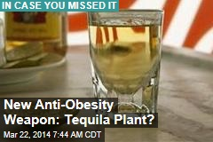 New Anti-Obesity Weapon: Tequila?