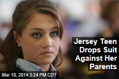 Jersey Teen Drops Suit Against Her Parents