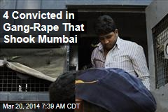 4 Convicted in Gang-Rape That Shook Mumbai