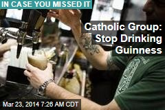 Catholic Group: Stop Drinking Guinness