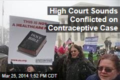 High Court Sounds Conflicted on Contraceptive Case