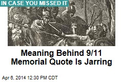 Meaning Behind 9/11 Memorial Quote Is Jarring