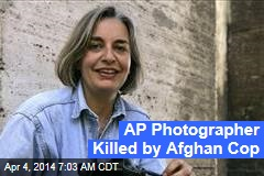 AP Photographer Killed by Afghan Cop