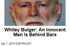 'Whitey' Bulger: An Innocent Man Is Behind Bars