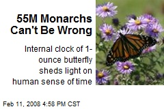 55M Monarchs Can't Be Wrong