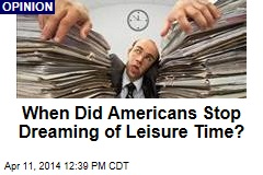 When Did Americans Stop Dreaming of Leisure Time?