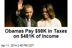 Obamas Pay $98K in Taxes on $481K of Income