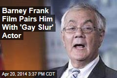 Barney Frank Film Pairs Him With 'Gay Slur' Actor