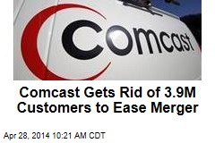 Comcast Gets Rid of 3.9M Customers to Ease Merger
