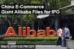 China E-Commerce Giant Alibaba Files for IPO