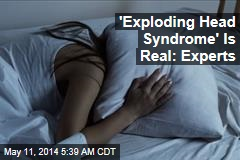 'Exploding Head Syndrome' Is Real: Experts