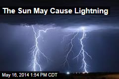 The Sun May Cause Lightning