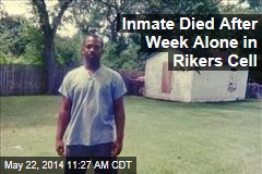 Schizophrenic Man Dies After 7 Days Alone in Rikers Cell