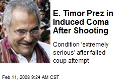 E. Timor Prez in Induced Coma After Shooting