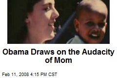 Obama Draws on the Audacity of Mom