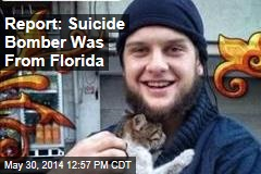 Report: Suicide Bomber Was From Florida