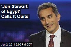 'Jon Stewart of Egypt' Calls It Quits