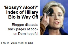 'Bossy? Aloof?' Index of Hillary Bio Is Way Off