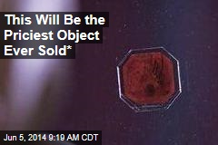 This Will Be Priciest Object Ever Sold*