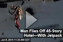 Man Flies Off 45-Story Hotel—With Jetpack