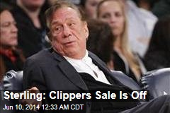 Sterling: Clippers Sale is Off