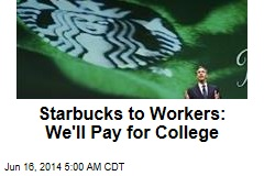 Starbucks to Workers: We'll Pay for College