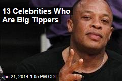 13 Celebrities Who Are Big Tippers