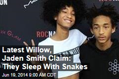 Latest Willow, Jaden Smith Claim: They Sleep With Snakes