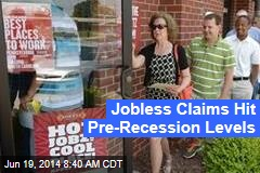 Jobless Claims Hit Pre-Recession Levels